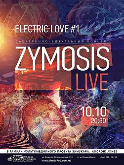 Electric Love: ZYMOSIS (Live)