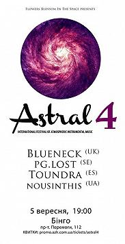 Astral 4: Blueneck, pg.lost, Toundra